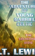 The Second Young Gabriel Celtic Adventure is Here! by JTLewisAuthor
