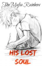 His Lost Soul [Naruto FanFiction] by MafiaRainbow