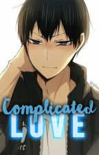 Complicated Love ♦KageHina♦ [Editando] by LoveSeokjin_92