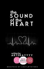 The Sound of the Heart [on hold] by artskayyyy