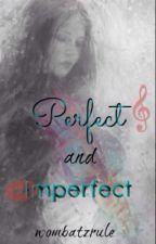 Perfect and imperfect by wombatzrule