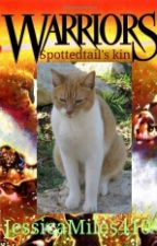 Warriors: Spottedtail's Kin {COMPLETED} by JessicaMiles4104