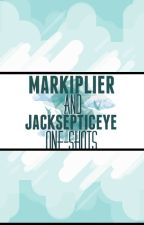 Markiplier and JackSepticEye One-Shots [Multi-Fandom] by Izzy_BadApple