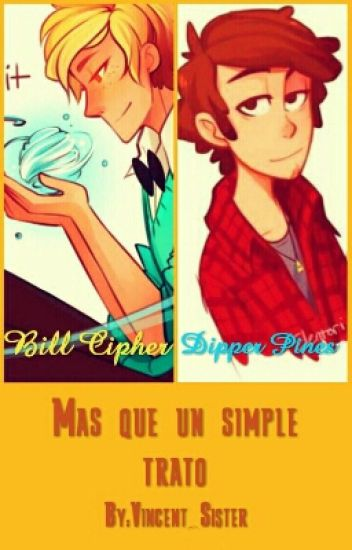 Mas Que Un Simple Trato [Bill Cipher, Dipper Pines Y Tu]
