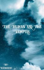 The Human And The Vampire by Ichigo010