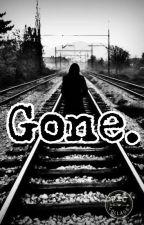 Gone. by xxANNAxx9