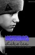 Nothing like us || Justin Bieber y tu by bieberxlana