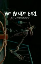 My Candy Girl by chananawoo