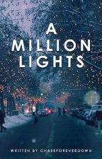 A Million Lights by chaseforeverdown