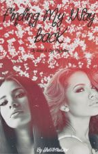 Finding My Way Back||  Erica and Cyn  (Still Editing) by shewritesdior