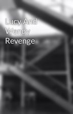 Lucy And Wendy Revenge by witherea