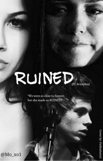 Ruined. {ft.  Arzaylea}