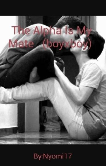 The Alpha Is My Mate   (boyxboy)