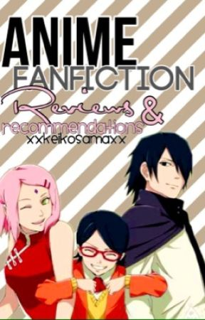 Anime Fanfiction Reviews & Recommendation by XxKeikoSamaxX