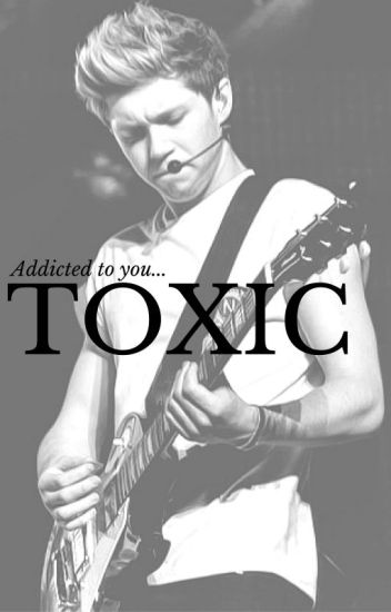 Toxic | nh {Sequel to Kidnapped by my Ex-Boyfriend}