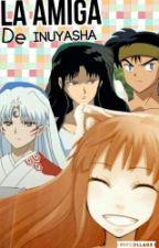 La amiga de Inuyasha (Koga, Sesshomaru, Naraku y tu) by HopeLaSayanKiller
