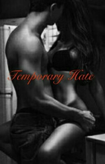 Temporary Hate