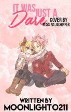 It Was Just A Dare (A NaLu Fan Fiction) by Moonlight0211