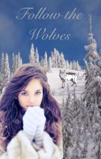 Follow the Wolves by cutiepanda123