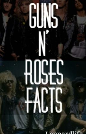 Guns N' Roses FACTS by Leppardlife