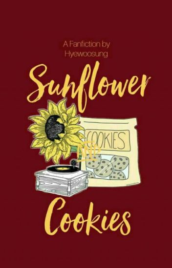 Sunflower And Cookies [COMPLETED]