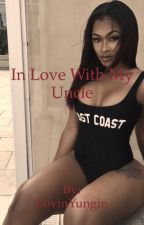 In love with my uncle 2 by LovinYungin