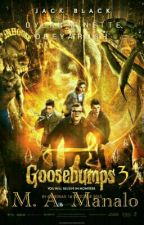 Goosebumps 3 [#Wattys2016] by TrapQueen1738
