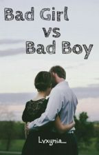 Bad Girl Vs Bad Boy by LeonyLT