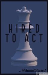 Hired To Act by T00NR3LOAD3D