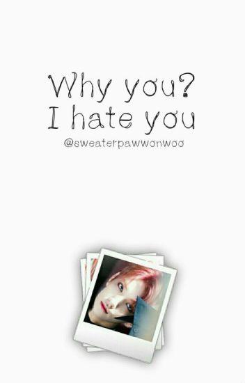 Why You? I Hate You | Seventeen Joshua Fanfic