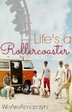 Life's A Rollercoaster by WeAreAmazayn