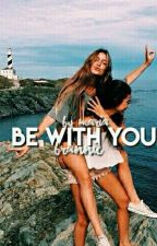 be with you || brannie   by moonlivhts