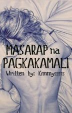 Masarap na pagkakamali (One shot) by Kimmysssss