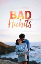 Bad Habits by cybelelouise