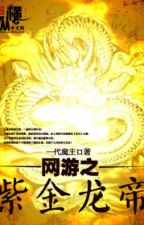 Võng du chi Tử Kim Long Đế - Full by hanthientuyet