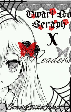 Owari No Seraph x Readers Request~!♡‿♡ (EDITING) by LittleSweetJam