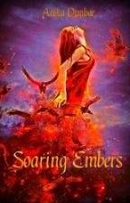 Soaring Embers (Now Renewed) (#Wattys2015) by 1_And_Only_Dunbi_Ai
