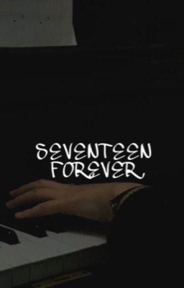 Seventeen Forever {G•d}