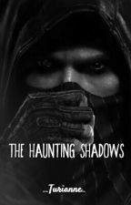 The Haunting Shadows by _Turianne_