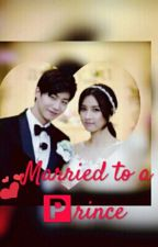 Married to a Prince (completed) by haye-errer