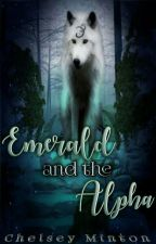 Emerald and the Alpha #Wattys2016 by scarletraven23