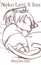 Neko! Levi x Inu! Reader by Shaylee-San