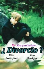 ¿Divorcio? ||NamJin|| by KarymeYaime