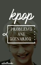 KPOP Problems & Scenarios | book 1 by aileetrash-