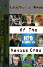 Cute/Funny Moments Of The Vanoss Crew 2 by Gr8Job_youTrash