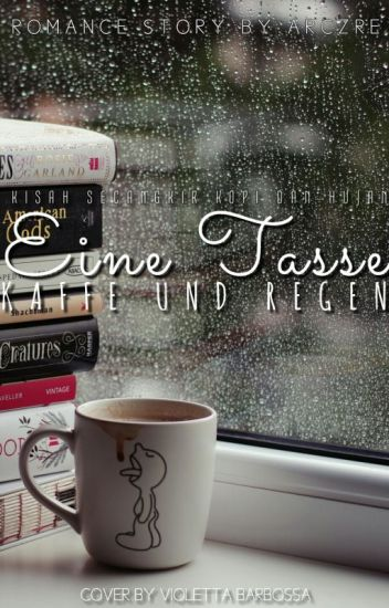 Eine Tasse Kaffee und Regen | Kisah Secangkir Kopi dan Hujan