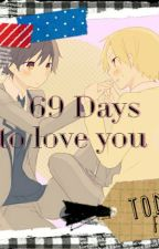(12cs - SA) 69 Days to Love you (Tạm Drop) by Little_QueTeo