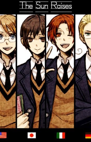 Au!Bully!Hetalia x Bullied!Reader- The Sun Raises - Author-sama
