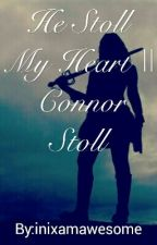 He Stoll my Heart || Connor Stoll by inixamawesome