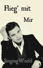 Flieg mit mir (Sebastian Stan FF) by SingingWorld